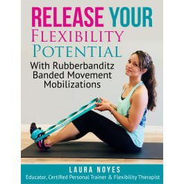 Release your Flexibility Potential with RubberBanditz Movement Mobilizations