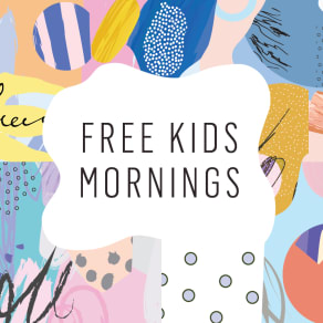 Free Kids Mornings Every Tuesday
