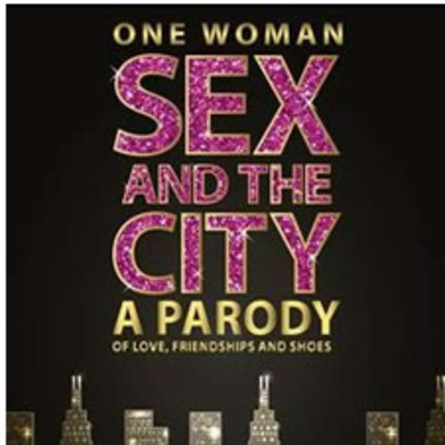 One Woman Sex and the City A Parody of Love, Friendship and Shoes