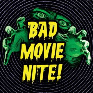Bad Movie Nite