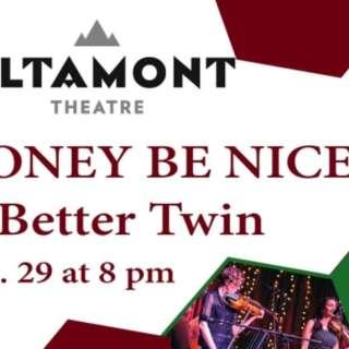 Honey Be Nice & Better Twin - [folk / rock]