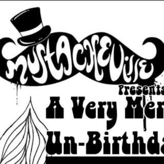 Mustacheville presents A Very Merry Unbirthday