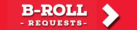 B-Roll Requests