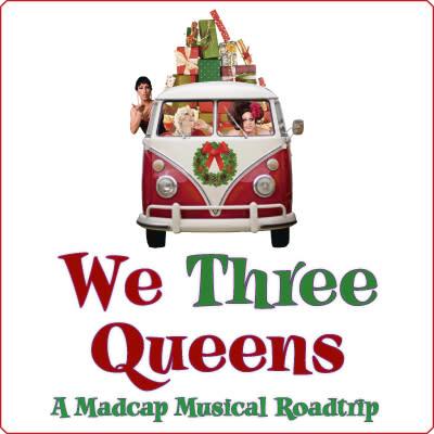 We Three Queens: A Madcap Musical Roadtrip