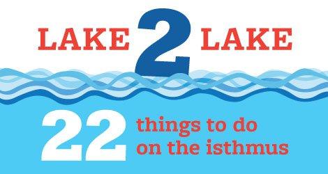 Lake 2 Lake: 22 Things to Do from Monona to Mendota