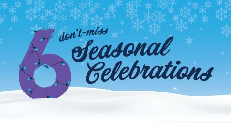 6 Don't-Miss Seasonal Celebrations