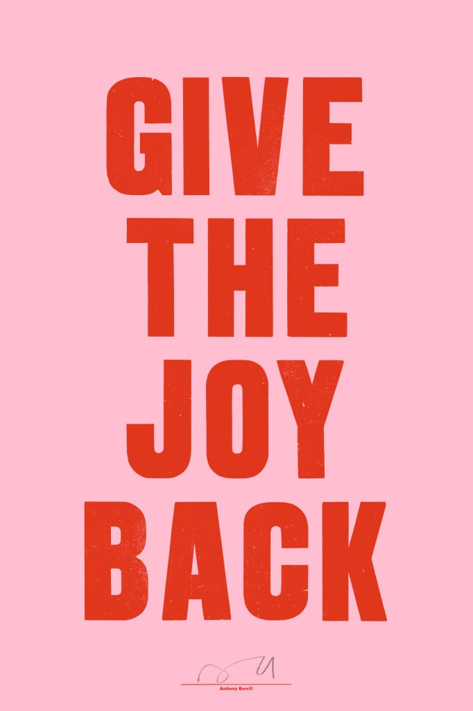 Anthony Burrill Give the Joy Back! Art Print