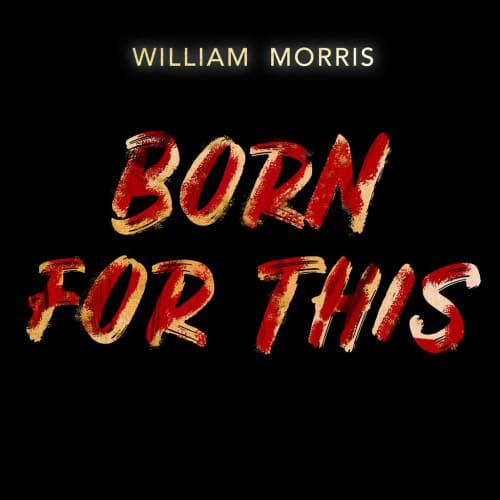 Born For This (William Morris Remix)