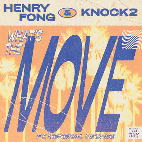 "Henry Fong & Knock2 release latest single ""What's the Move (feat. General Degree)"""