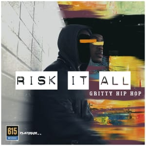 Risk It All - Gritty Hip Hop