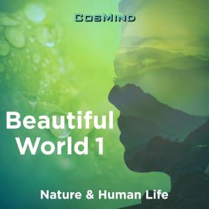 Beautiful World 1 - Nature & Human Life