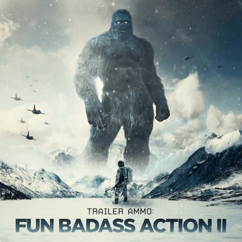 Trailer Ammo: Fun Badass Action II