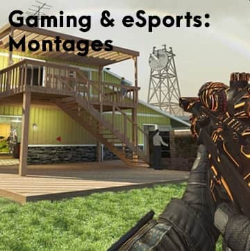 Gaming and eSports: Montages