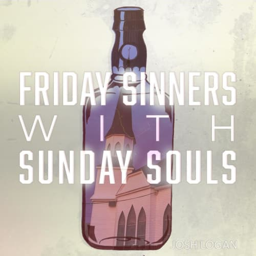 Friday Sinners With Sunday Souls - Single