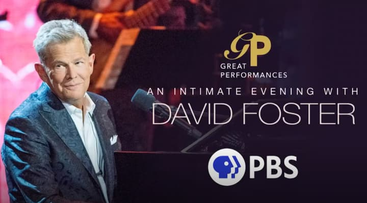 """Great Performances: An Intimate Evening With David Foster"" premieres on PBS"