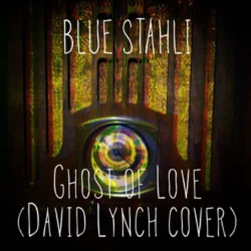 Ghost of Love (David Lynch Cover)