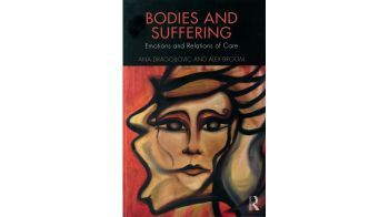 Bodies and Suffering: Emotions and Relations of Care