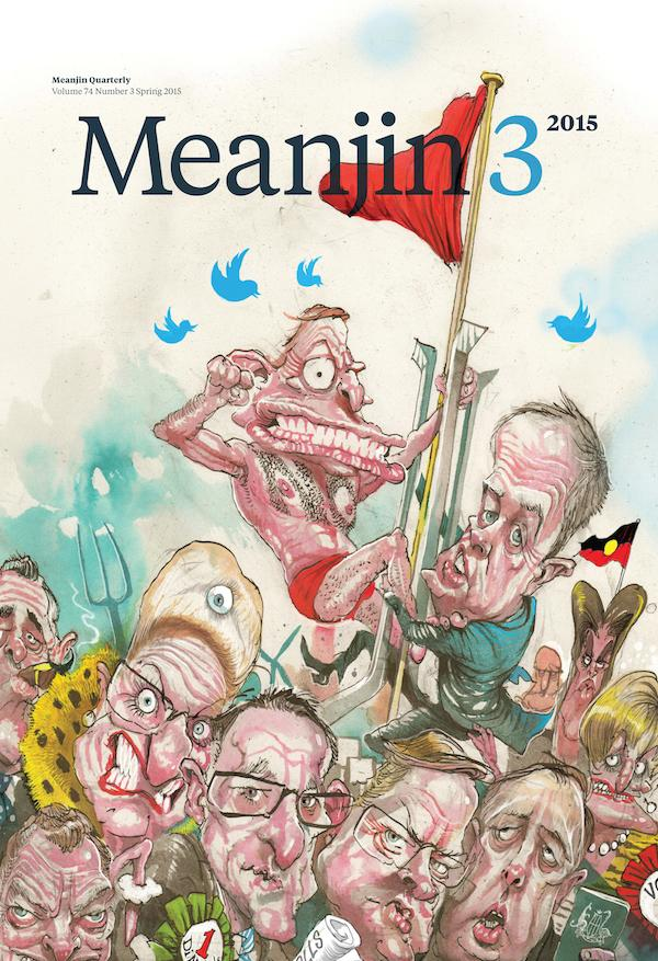 The cover of Meanjin Spring 2015, The Democracy Issue, where this essay by Doug Hendrie was first published. Meanjin is published by Melbourne University Publishing.