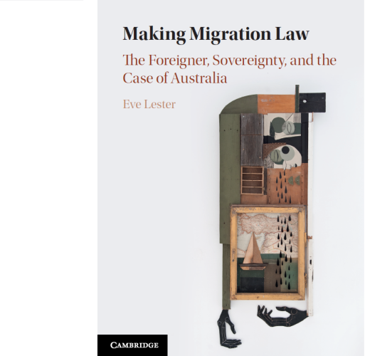 Book Launch | Making Migration Law: The Foreigner, Sovereignty, and the Case of Australia
