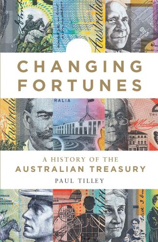 Book Launch - Changing Fortunes: A History of the Australian Treasury