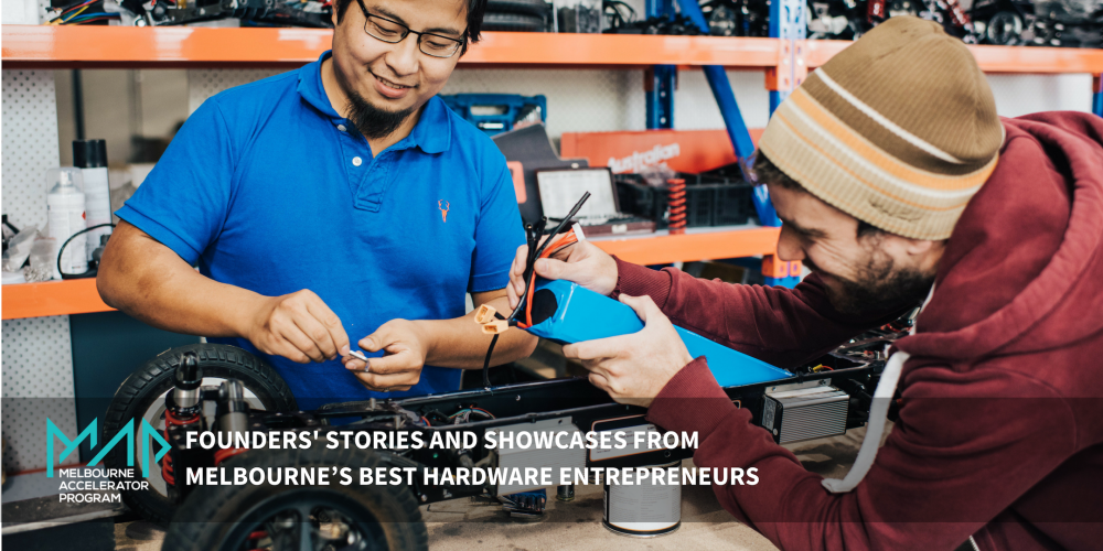 Founders' Stories and Showcases from Melbourne's Best Hardware Entrepreneurs