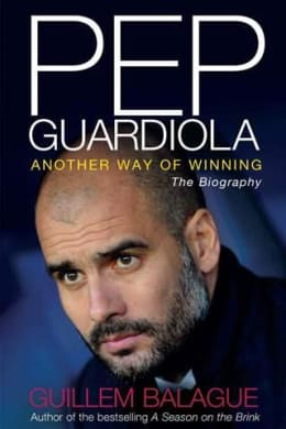 """Pep Guardiola"" book signed by author Guillem Balague"