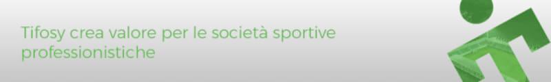 Tifosy crea valore per le societá sportive professionistiche