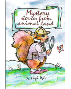 Mystery Stories from Animal Land - Hugh Pyle