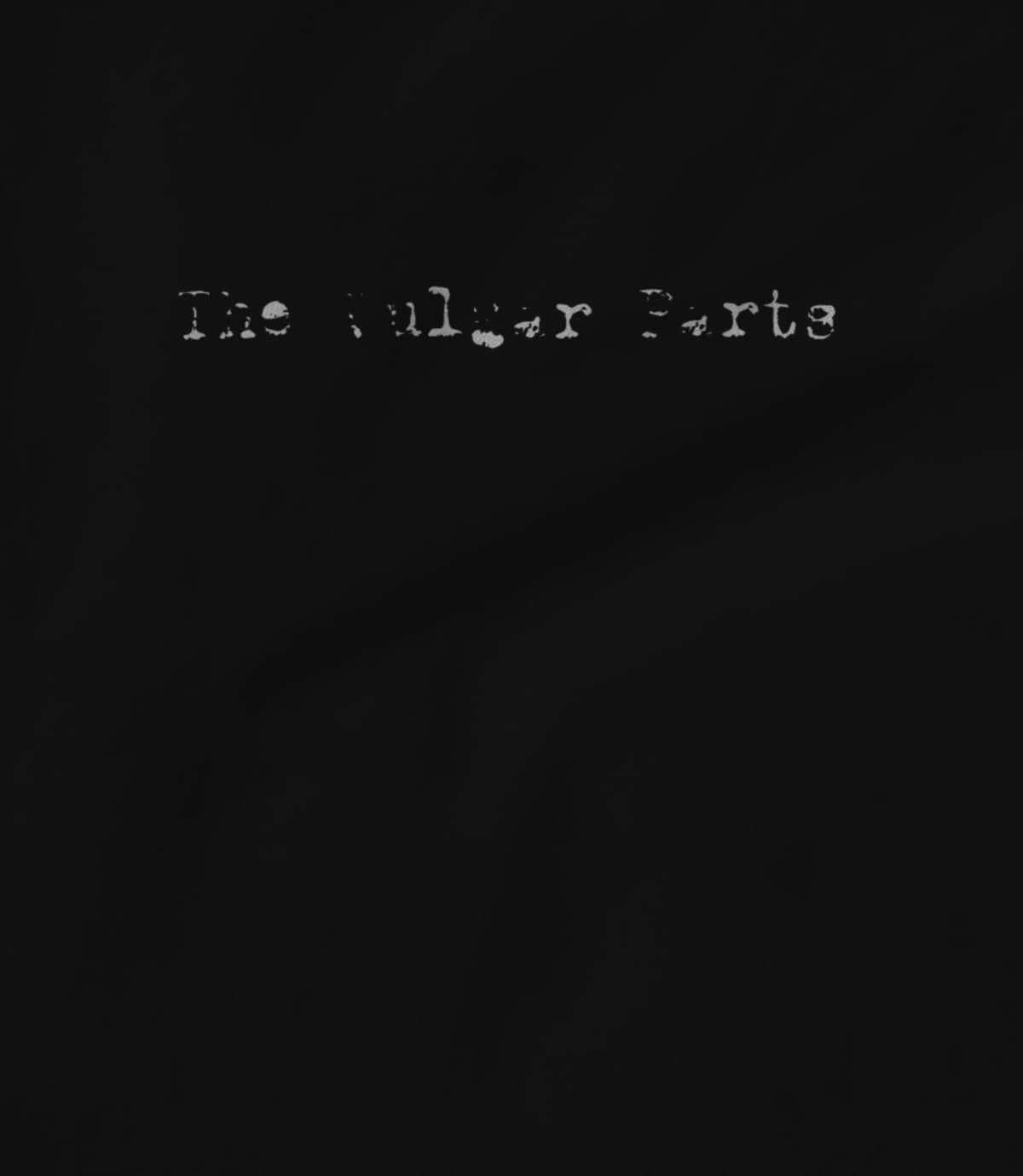 The Vulgar Parts V1