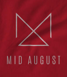 Mid August