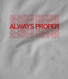 ALWAYS PROPER