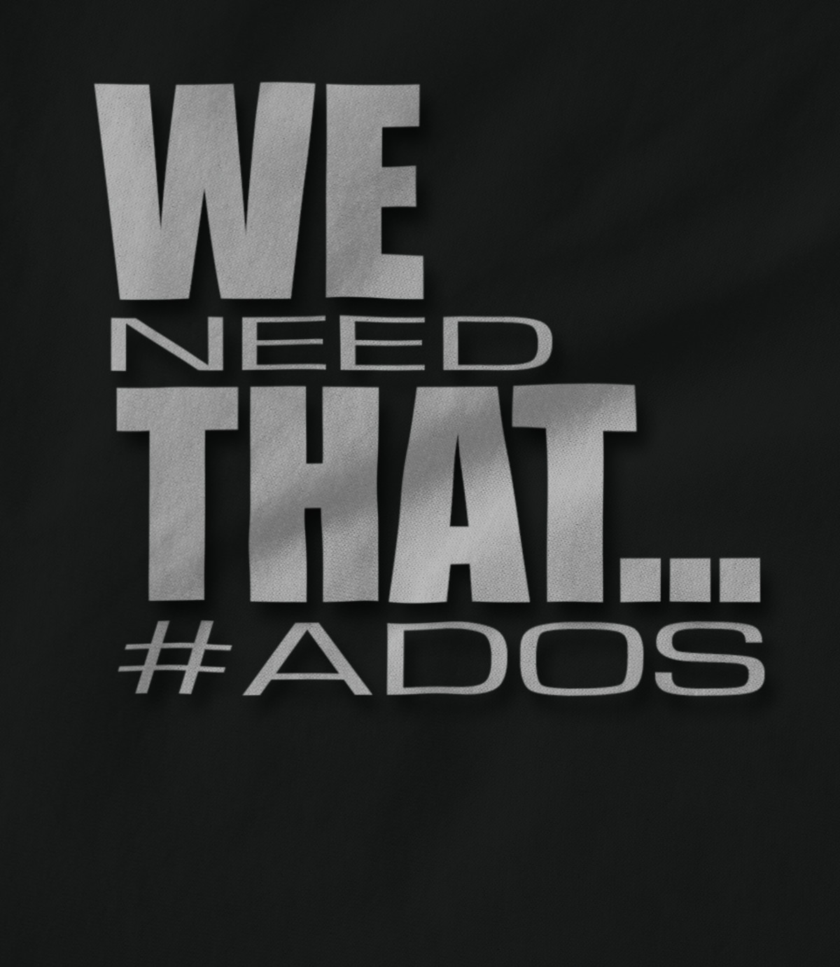 20 20 we need that     ados 1552776548