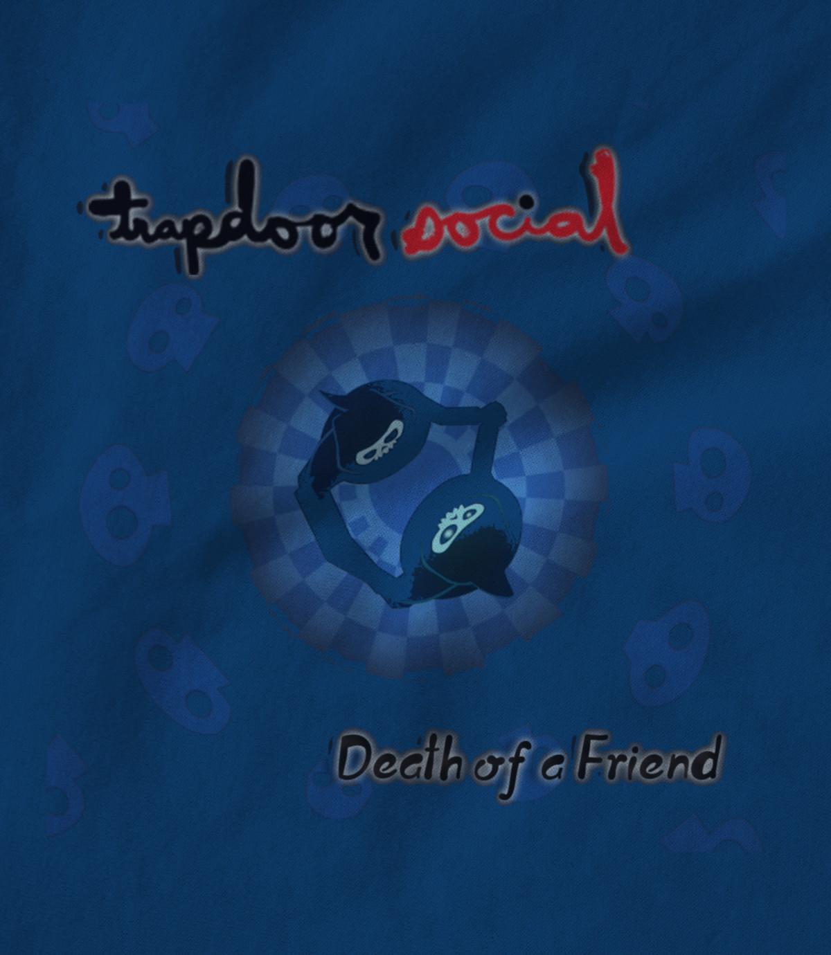 Trapdoor social death of a friend album   black 1481010371