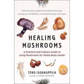 ## No UK Rights - Healing Mushrooms: A Practical and Culinary Guide to Using Mushrooms for Whole Body Health