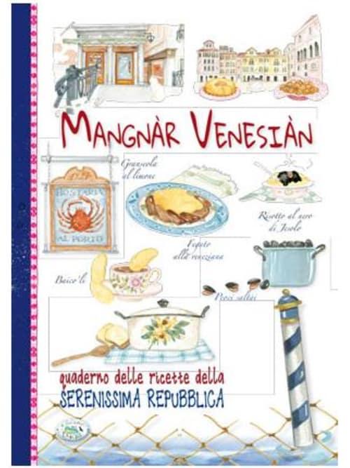 Magnar Venesian - Quaderno Delle Ricette Della Serenissima Repubblica
